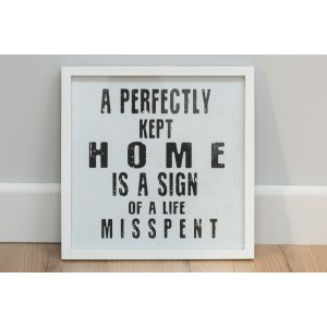 A Perfectly Kept Home - Framed Poster